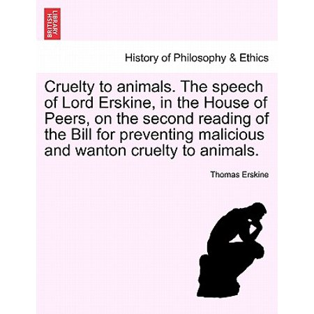 Cruelty to Animals  the Speech of Lord Erskine, in the House