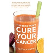 This Book Won't Cure Your Cancer
