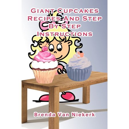 Giant Cupcakes: Recipes And Step By Step Instructions - eBook](Cupcake Vans)