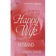 How to Be the Happy Wife of an Unsaved Husband - eBook