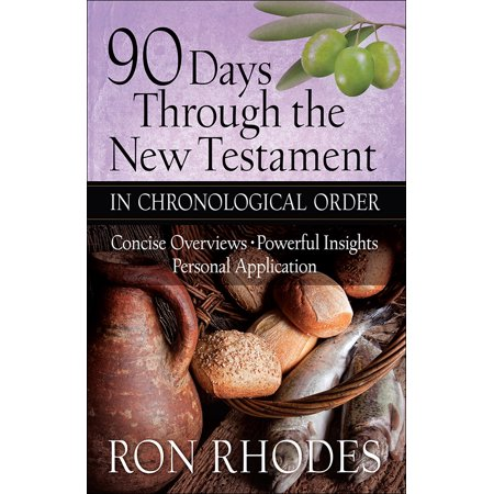 90 Days Through the New Testament in Chronological Order : *helpful Timeline *powerful Insights *personal (Chronological Order Of The Bible New Testament)