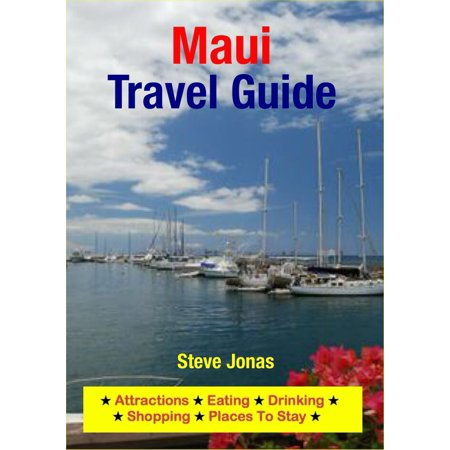 Maui, Hawaii Travel Guide - Attractions, Eating, Drinking, Shopping & Places To Stay -