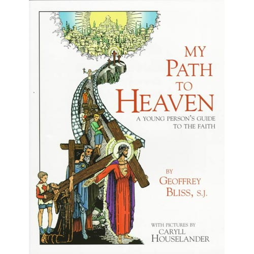My Path to Heaven: A Young Person's Guide to the Faith
