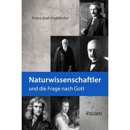 Naturwissenschaftler und die Frage nach Gott - eBook (Gott Und Die)
