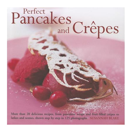 Perfect Pancakes and Crepes : More Than 20 Delicious Recipes, from Pancakes, Wraps and Fruit-Filled Crepes to Latkes and Scones, Shown Step by Step in Over 125 Photographs - Halloween Pancakes Recipes