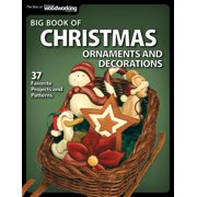Best of Scroll Saw Woodworking & Crafts Magazine: Big Book of Christmas Ornaments and Decorations: 37 Favorite Projects and Patterns (Paperback)