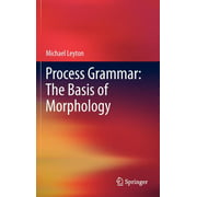 Process Grammar: The Basis of Morphology (Hardcover)