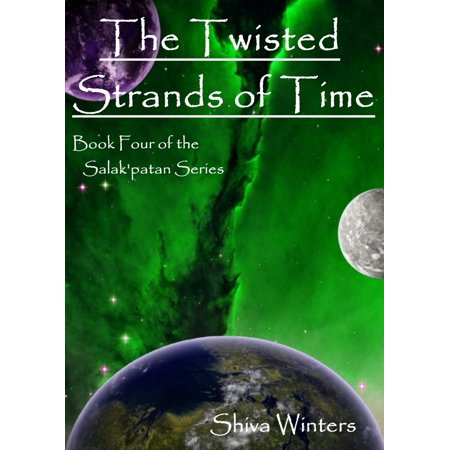 The Twisted Strands of Time - -