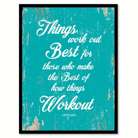 Things work out best for those who make the best of how things workout - John Wooden Quote Saying Aqua Canvas Print with Picture Frame Home Decor Wall Art Gift (How To Make Wooden Glasses)
