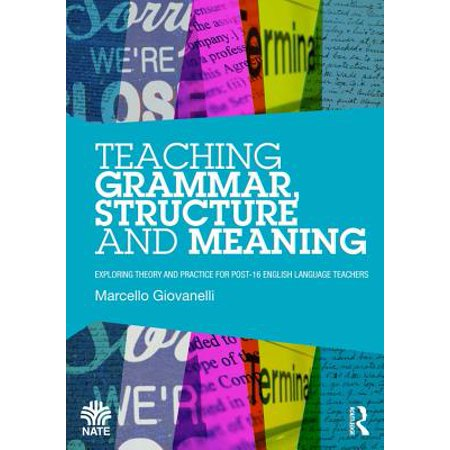 Teaching Grammar, Structure and Meaning - eBook (Grammar And Meaning An Introduction For Primary Teachers)
