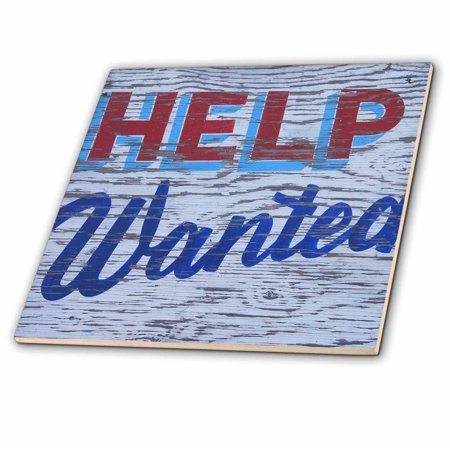 3dRose Weathered help-wanted sign - US52 BJA0028 - Jaynes Gallery - Ceramic Tile, 8-inch Weathered help-wanted sign - US52 BJA0028 - Jaynes Gallery Tile is great for a backsplash, countertop or as an accent. This commercial quality construction grade tile has a high gloss finish.  The image is applied to the top surface and can be cleaned with a mild detergent.
