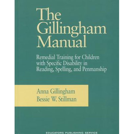 - The Gillingham Manual : Remedial Training for Students with Specific Disability in Reading, Spelling, and Penmanship