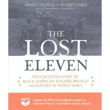 The Lost Eleven  The Forgotten Story Of Black American Soldiers Brutally Massacred In World War Ii