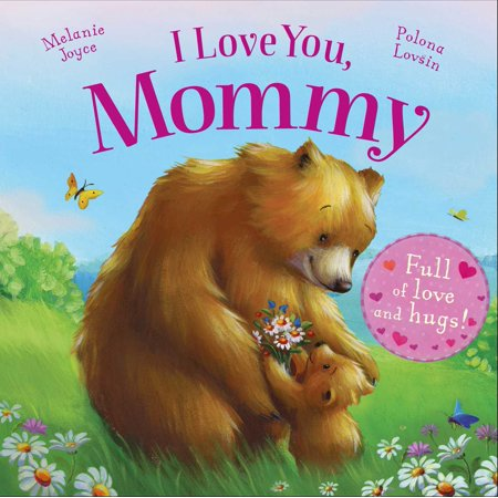 I Love You, Mommy : Full of love and hugs!