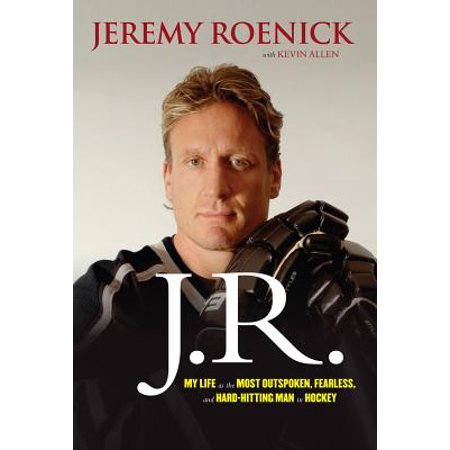 J.R. : My Life as the Most Outspoken, Fearless, and Hard-Hitting Man in Hockey (Paperback)