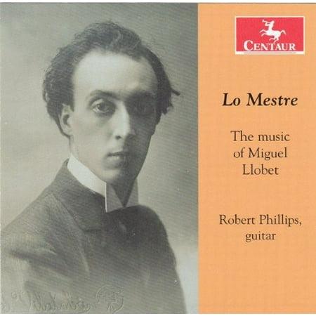Lo Mestre  Music Of Miguel Llobet