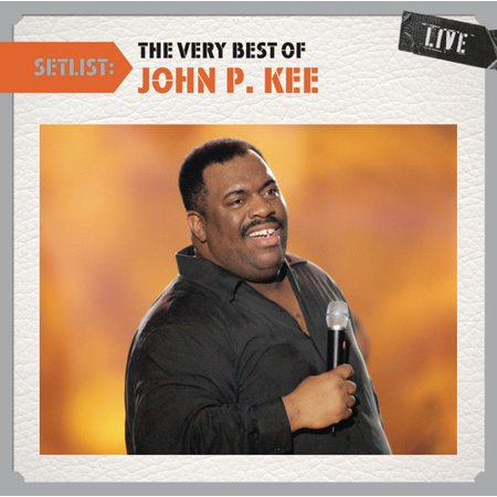 Setlist: The Very Best of John P Kee Live (Regional At Best Cd For Sale)