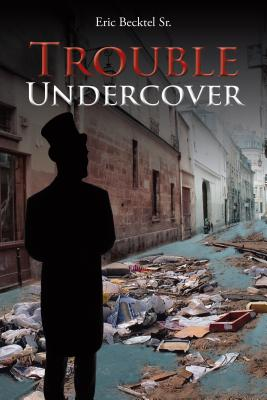 Under cover, under trouble