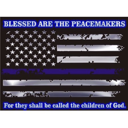 thin blue line flag metallic blessed are the peacemakers reflective decal 4 inch decal. Black Bedroom Furniture Sets. Home Design Ideas