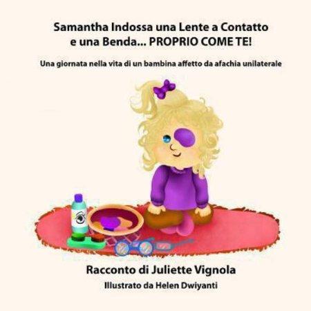 Samantha Indossa Una Lente A Contatto E Una Benda    Proprio Come Te   Una Giornata Nella Vita Di Un Bambina Affetto Da Afachia Unilaterale