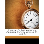 Journal of the American Oriental Society, Volume 26, Issue 2...
