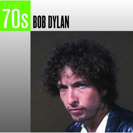 The 70S  Bob Dylan
