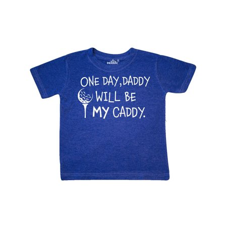 One Day, Daddy Will be MY Caddy- kids golfing Toddler T-Shirt ()