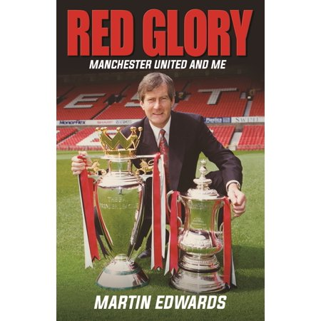 Red Glory : Manchester United and Me