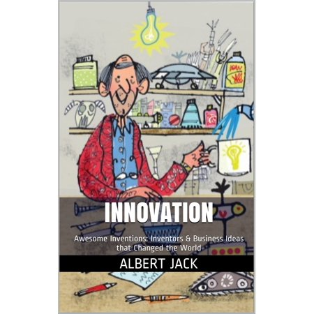 Innovation: Awesome Inventions: Inventors & Business Ideas that Changed the World - eBook - Awesome Halloween Makeup Ideas