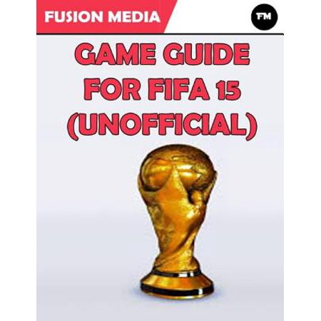 Game Guide for Fifa 15 (Unofficial) - eBook (Fifa 15 Halloween)