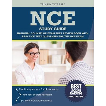 Nce Study Guide : National Counselor Exam Prep Review Book with Practice Test Questions for the Nce