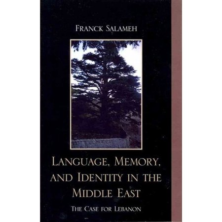 Language  Memory  And Identity In The Middle East  The Case For Lebanon