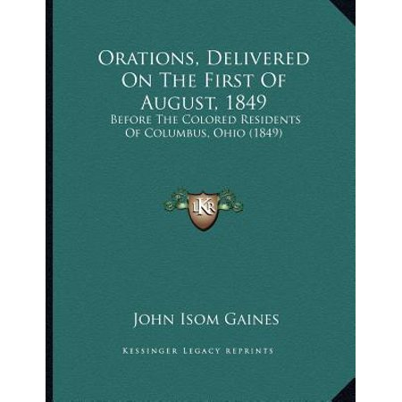 Orations, Delivered on the First of August, 1849 : Before the Colored Residents of Columbus, Ohio (1849) - Wigs Columbus Ohio