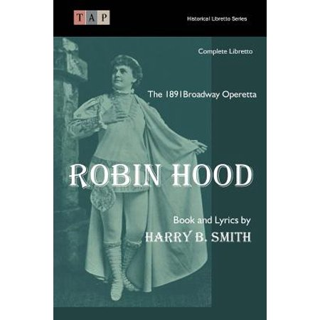 Robin Hood: The 1891 Broadway Operetta by
