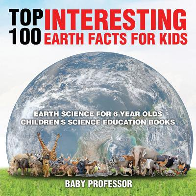Top 100 Interesting Earth Facts for Kids - Earth Science for 6 Year Olds Children's Science Education Books](10 Interesting Facts Halloween)