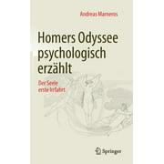 Homers Odyssee Psychologisch Erzhlt : Der Seele Erste Irrfahrt (Hardcover)