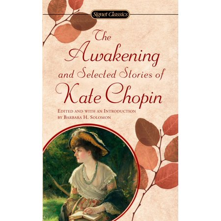 Chopin Selected Works Book (The Awakening and Selected Stories of Kate Chopin)