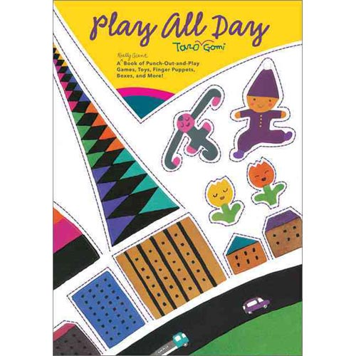 Play All Day: A Really Giant Book of Punch-Out-and-Play Games, Toys, Finger Puppets, Boxes, and More!