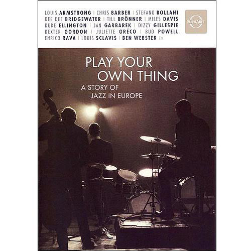 Play Your Own Thing: A Story Of Jazz In Europe (Widescreen)
