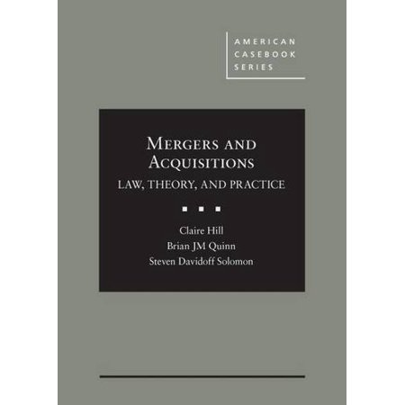 Mergers and Acquisitions: Law, Theory, and Practice (American Casebook Series) by Claire