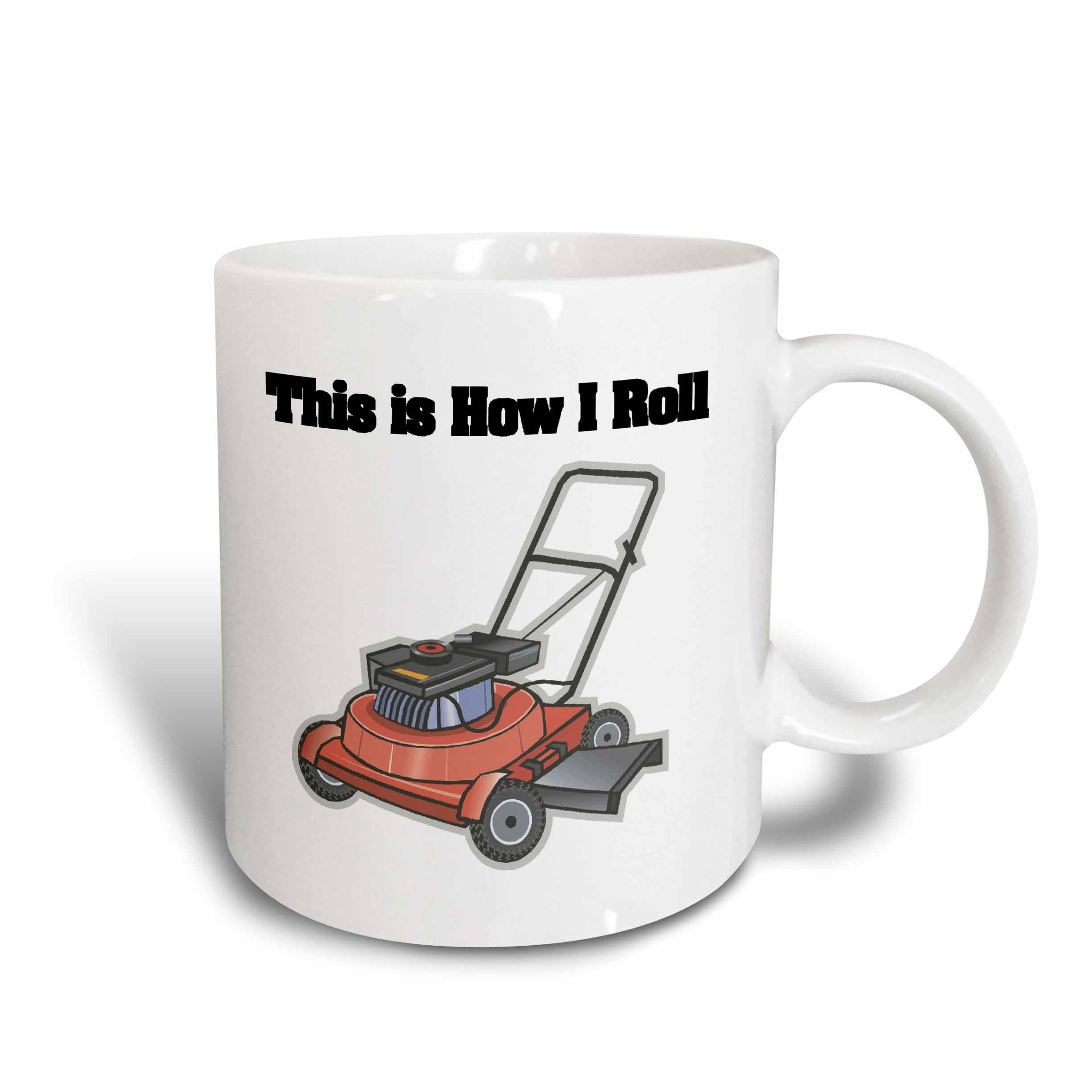 3dRose This Is How I Roll Lawn Mower, Ceramic Mug, 15-ounce