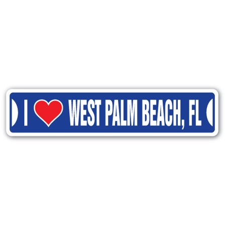 I LOVE WEST PALM BEACH, FLORIDA Street Sign fl city state us wall road gift ()