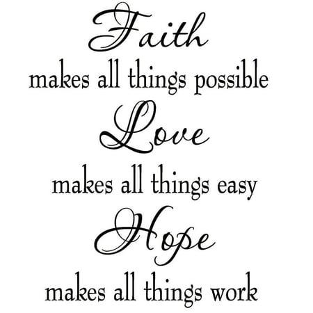 VWAQ Faith Makes All Things Possible Love Makes All Things Easy Hope Makes All Things Work Wall Decal ()