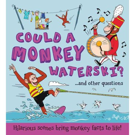 Could a Monkey Waterski?: and Other Questions