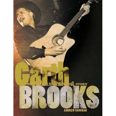 Garth Brooks : The Illustrated Story