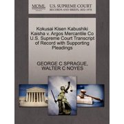 Kokusai Kisen Kabushiki Kaisha V. Argos Mercantile Co U.S. Supreme Court Transcript of Record with Supporting Pleadings