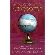 The Distant Kingdoms Volume Five: The Centre of the Storm - eBook