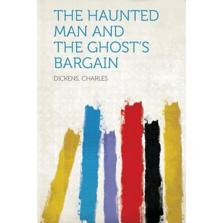The Haunted Man and the Ghost's Bargain - Charles Xavier Halloween