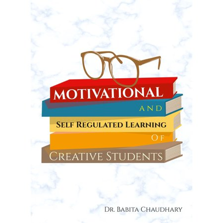 Motivational and Self Regulated Learning of Creative Students -