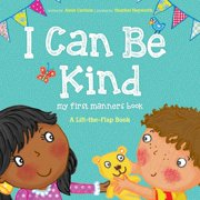 I Can Be Kind : My First Manners Book